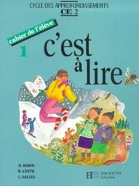 Lucette Salles et Raymonde Costa - C'est à lire CE2 - Cahier de l'élève 1. Edition 1992.