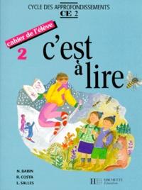 Lucette Salles et Raymonde Costa - C'est à lire CE2 - Cahier de l'élève 2. Edition 1992.