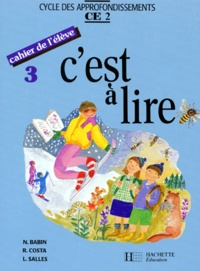 Lucette Salles et Raymonde Costa - C'est à lire CE2 - Cahier de l'élève 3. Edition 1992.