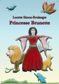 Lucette Simon-Boulanger - Princesse Brunette.