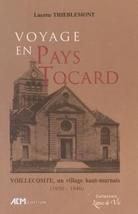 Lucette Thiéblemont - Voyage en pays tocard : Voillecomte, un village haut-marnais (1930-1940).