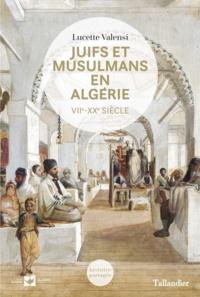 Juifs et musulmans en Algérie - VIIe-XXe siècle.pdf