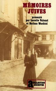 Lucette Valensi et Nathan Wachtel - Mémoires juives.