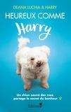 Luchia Deana et  Harry - Heureux comme Harry - Un chien cabossé par la vie partage le secret du bonheur.