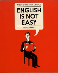 Luci Gutiérrez - English is Not Easy - A Graphic Guide to the Language.
