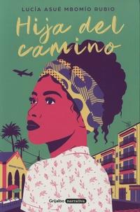 Lucia Asué Mbomio Rubio - Hija del camino.