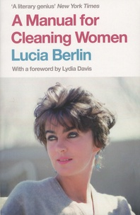 Lucia Berlin - A Manual for Cleaning Women - Selected Stories.