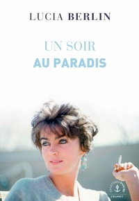 Lucia Berlin - Un soir au paradis.