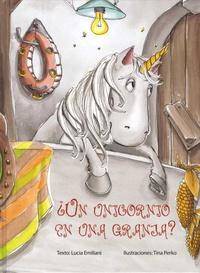 Lucia Emiliani et Tina Perko - Un unicornio en una granja?.