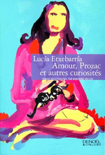Lucía Etxebarria - Amour, Prozac et autres curiosités.