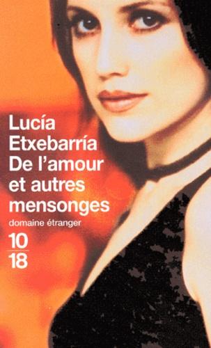 Lucía Etxebarria - De l'amour et autres mensonges.