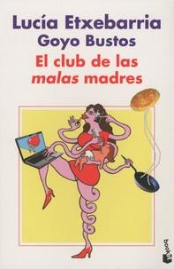 Lucía Etxebarria - El club de las malas madres.