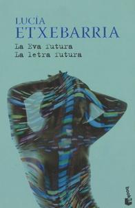 Lucía Etxebarria - La Eva Futura ; La Letra Futura.