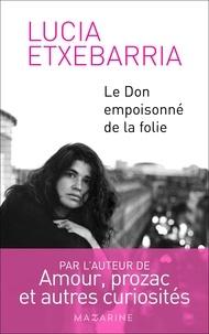 Lucía Etxebarria - Le Don empoisonné de la folie.