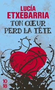 Lucía Etxebarria - Ton coeur perd la tete.