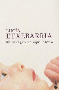 Lucía Etxebarria - Un milagro en equilibrio.