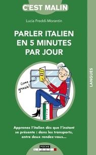 Lucia Freddi Morantin - Parler Italien en 5 minutes par jour.