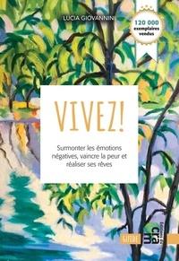 Gratuit pour télécharger des livres audio Vivez!  - Surmonter les émotions négatives, vaincre les peurs et réaliser vos rêves 9782897212162 iBook en francais