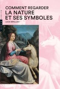 Lucia Impelluso - Comment regarder la nature et ses symboles.