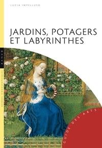 Lucia Impelluso - Jardins, potagers et labyrinthes.
