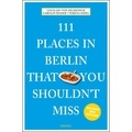 Lucia Jay von Selden - 111 places in Berlin that you shouldn't miss.