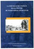 Lucia Manea et Rémy Poignault - La poétique de l'espace dans l'oeuvre de Marguerite Yourcenar - Actes du colloque international de Cluj-Napoca (6-8 octobre 2010).
