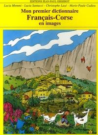Lucia Memmi et Lucia Santucci - Mon premier dictionnaire français-corse en images.