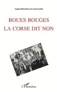 Lucia Molinelli-Cancellieri - Boues rouges, la Corse dit non.