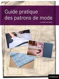 Guide pratique des patrons de mode - Lucia Mors de Castro |