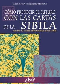 Lucia Pavesi et Anna Greco Lucchina - Como predecir el futuro con las cartas de la Sibila.