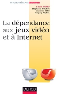 Lucia Romo et Stéphanie Bioulac - La dépendance aux jeux vidéo et à l'Internet.