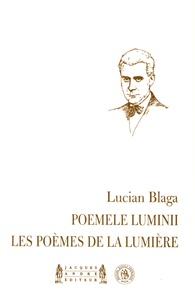 Lucian Blaga - Les poèmes de la lumière - Edition bilingue français-roumain.