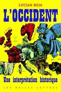 Lucian Boia - L'Occident - Une interprétation historique.