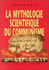Lucian Boia - La mythologie scientifique du communisme.