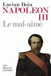 Lucian Boia - Napoléon III le mal-aimé.