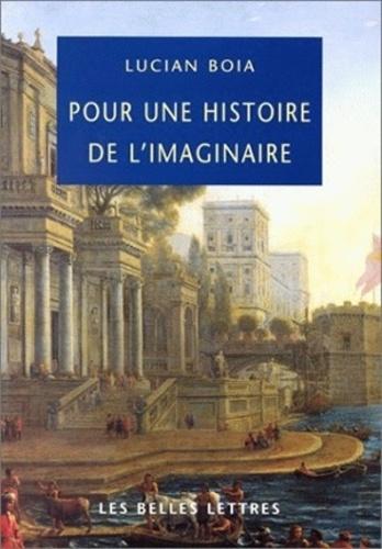 Lucian Boia - Pour une histoire de l'imaginaire.