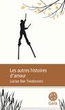 Lucian Dan Teodorovici - Les autres histoires d'amour.