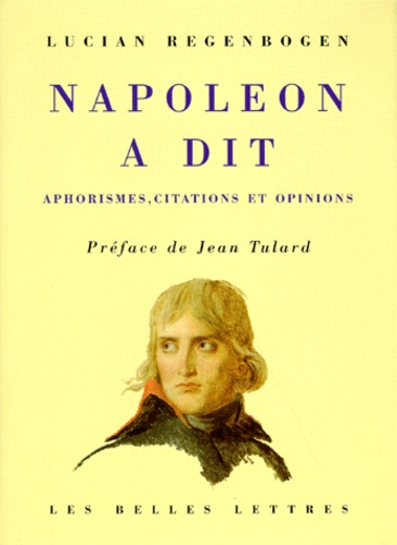 NAPOLEON A DIT.. Aphorismes, citations et opinions