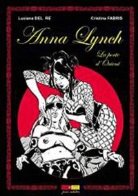 Luciana Del Re et Cristina Fabris - Anna Lynch - La porte d'Orient.