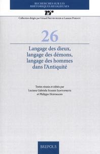 Luciana Gabriela Soares Santoprete et Philippe Hoffmann - Langage des dieux, langage des démons, langage des hommes dans l'Antiquité.