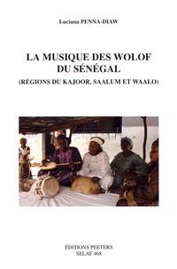 Luciana Penna-Diaw - La musique des Wolof du Sénégal (régions du Kajoor, Saalum et Waalo).