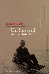 Jean Millier (1917-2006) ingénieur des Ponts et Chaussées - Un hussard de larchitecture.pdf
