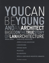 Luciana Ravanel et Hugues Jallon - You can be young and an architect - Based on the true story of Lan architecture.