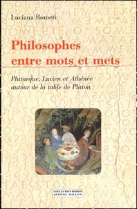 Philosophes entre mots et mets. - Plutarque, Lucien et Athénée autour de la table de Platon.pdf
