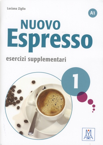 Luciana Ziglio - Nuovo Espresso A1 - Esercizi supplementari 1.