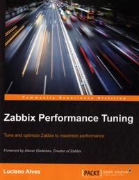 Luciano Alves - Zabbix Performance Tuning.