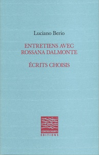 Luciano Berio - Entretiens avec Rossana Dalmonte - Ecrits choisis.