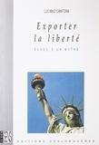 Luciano Canfora - Exporter la liberté - Echec d'un mythe.
