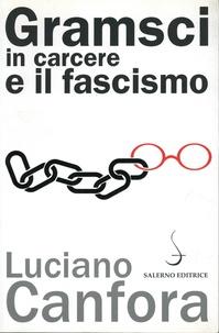 Luciano Canfora - Gramsci in carcere e il fascismo.