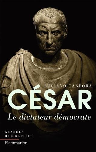 Jules César. Le dictateur démocrate